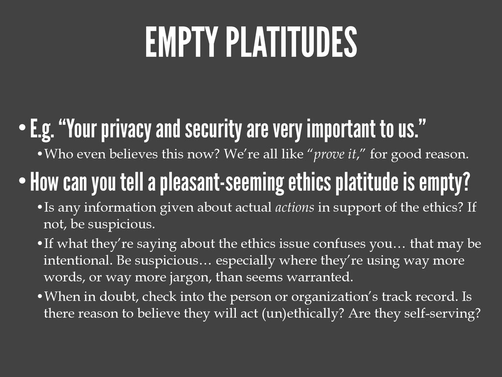 "EMPTY PLATITUDES •E.g. ""Your privacy and securi..."