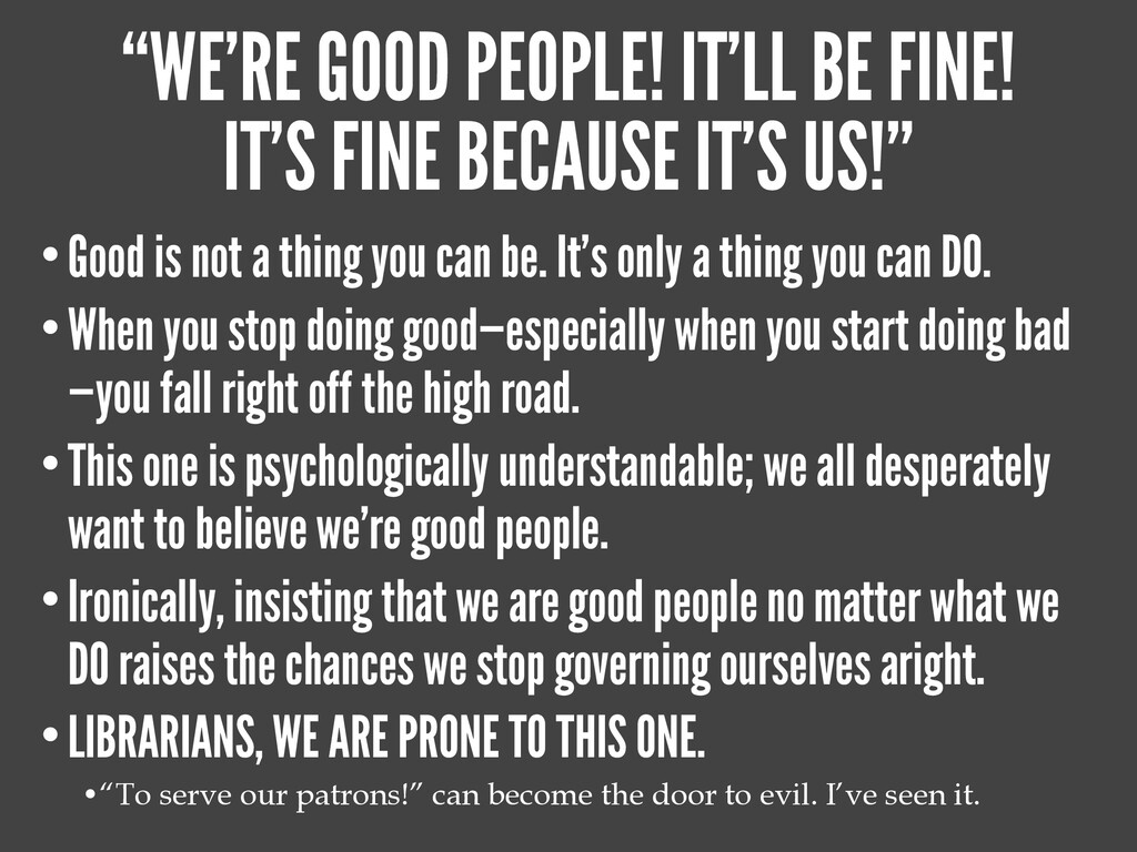 """WE'RE GOOD PEOPLE! IT'LL BE FINE!"" •Good is no..."