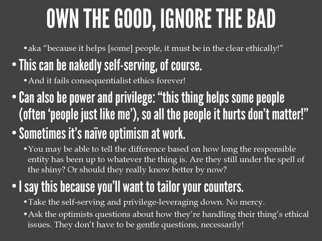 "OWN THE GOOD, IGNORE THE BAD •aka ""because it h..."