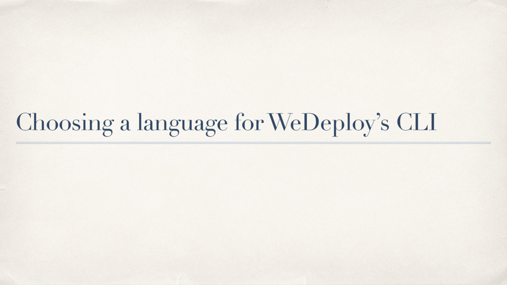 Choosing a language for WeDeploy's CLI