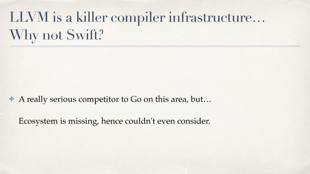 LLVM is a killer compiler infrastructure… Why n...