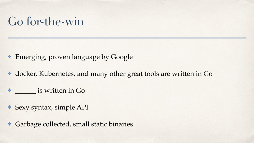 Go for-the-win ✤ Emerging, proven language by G...