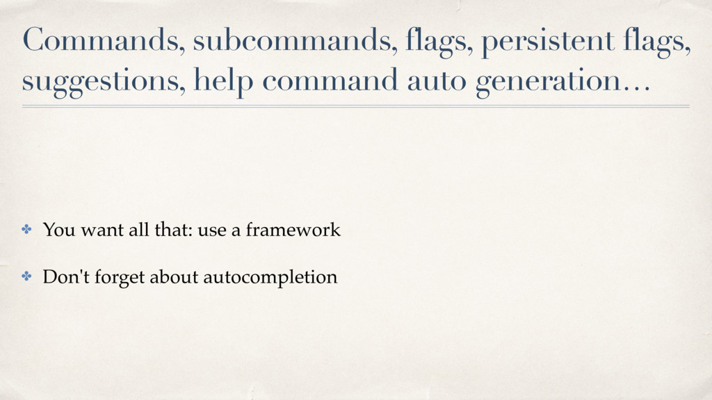 Commands, subcommands, flags, persistent flags,...