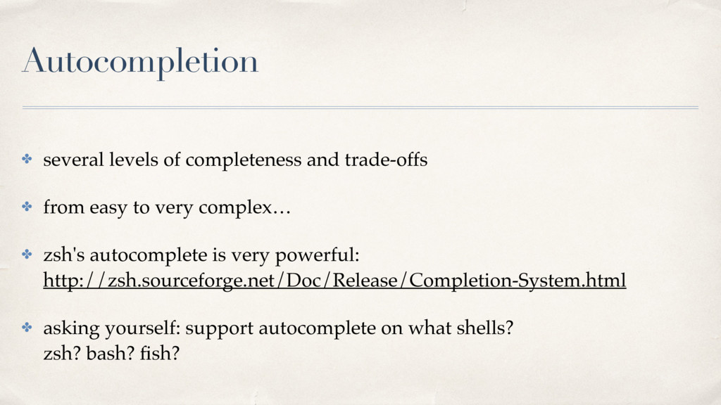 Autocompletion ✤ several levels of completeness...