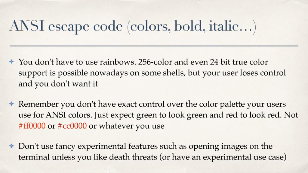 ANSI escape code (colors, bold, italic…) ✤ You ...