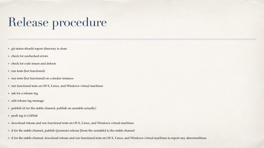 Release procedure ✤ git status should report di...