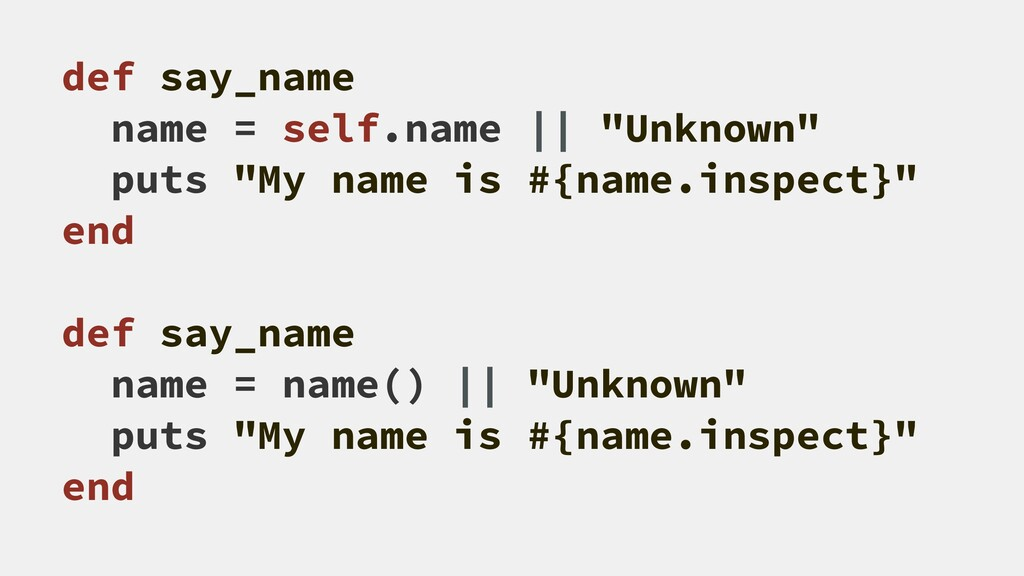 "def say_name name = self.name || ""Unknown"" puts..."