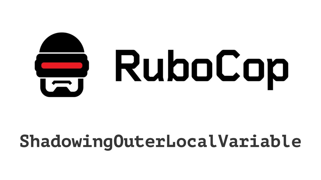ShadowingOuterLocalVariable