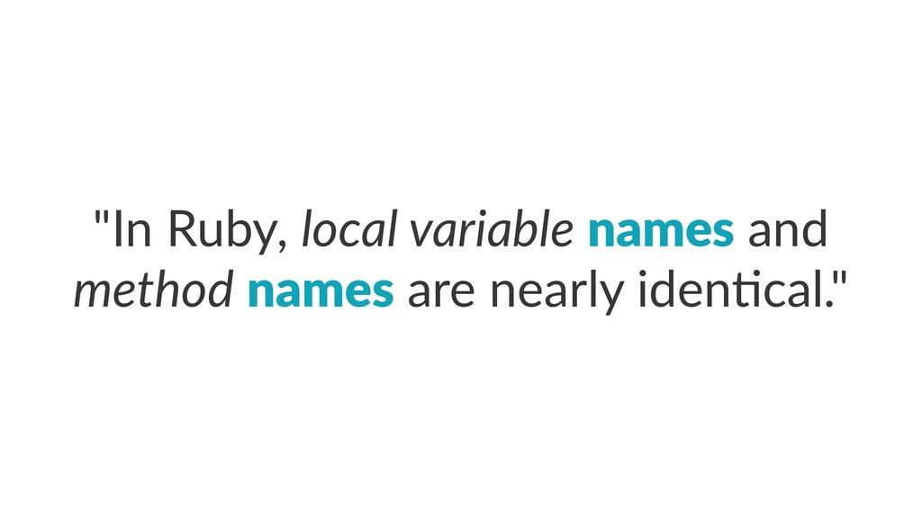 """In Ruby, local variable names and method names..."