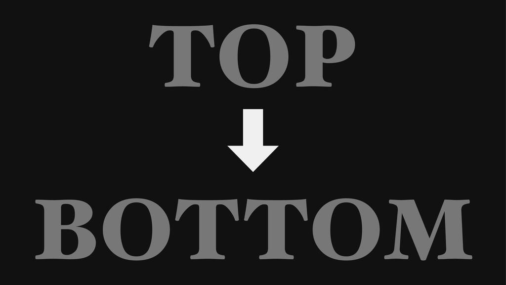 TOP ‑ BOTTOM