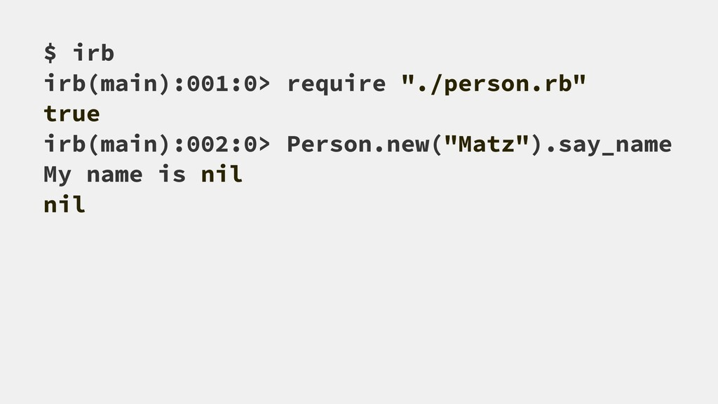 "$ irb irb(main):001:0> require ""./person.rb"" tr..."