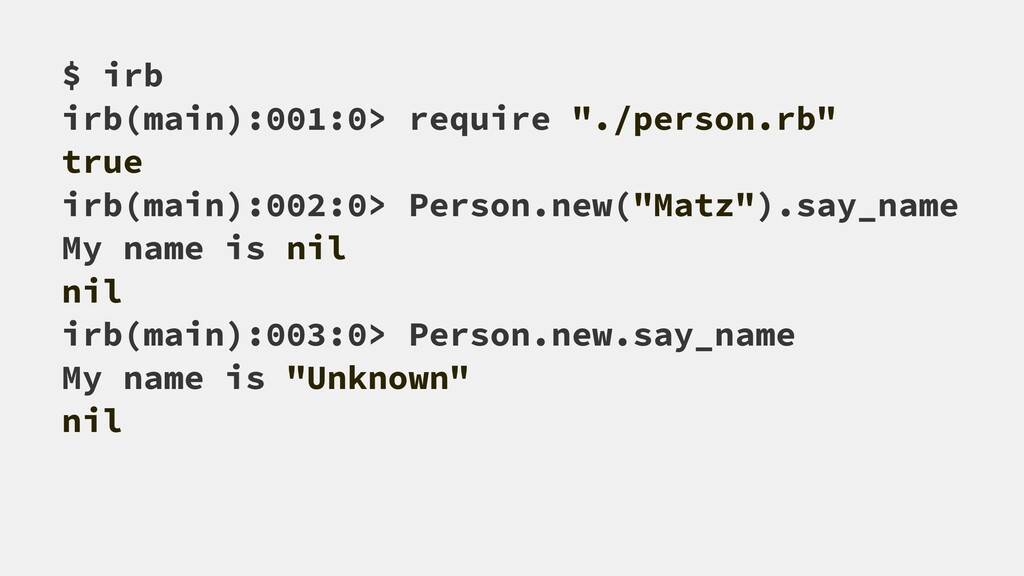 """$ irb irb(main):001:0> require """"./person.rb"""" tr..."""