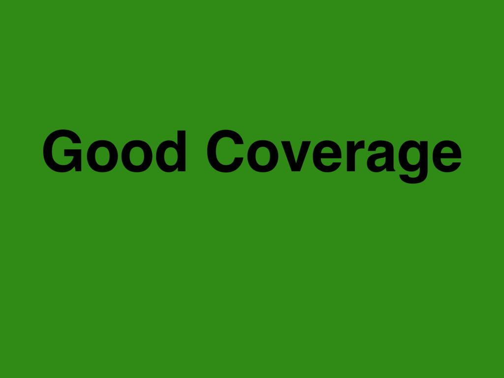Good Coverage