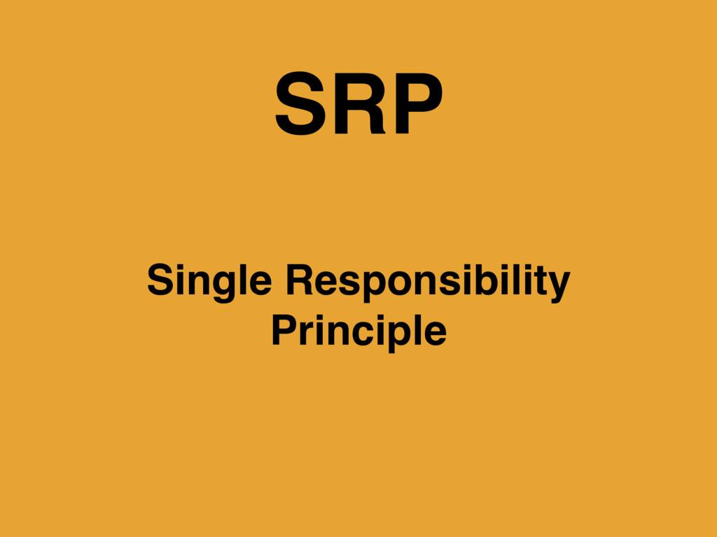 SRP Single Responsibility Principle