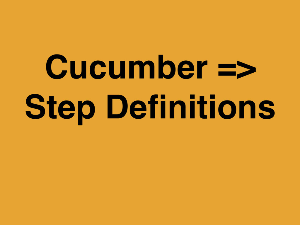 Cucumber => Step Definitions