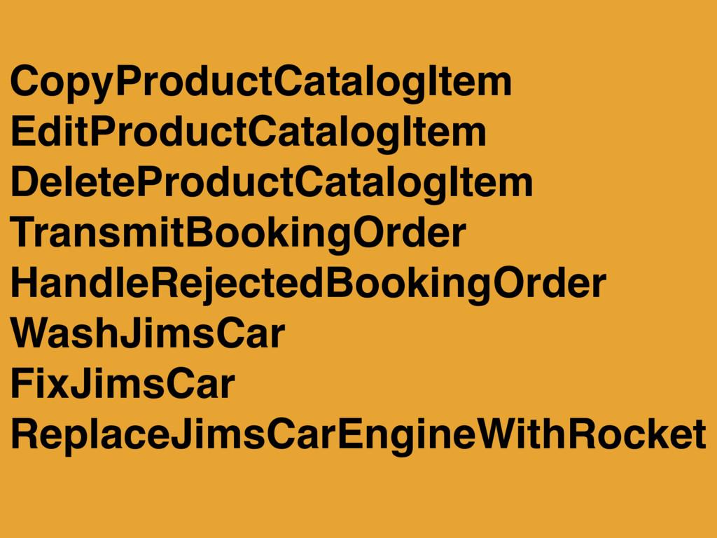 CopyProductCatalogItem EditProductCatalogItem D...