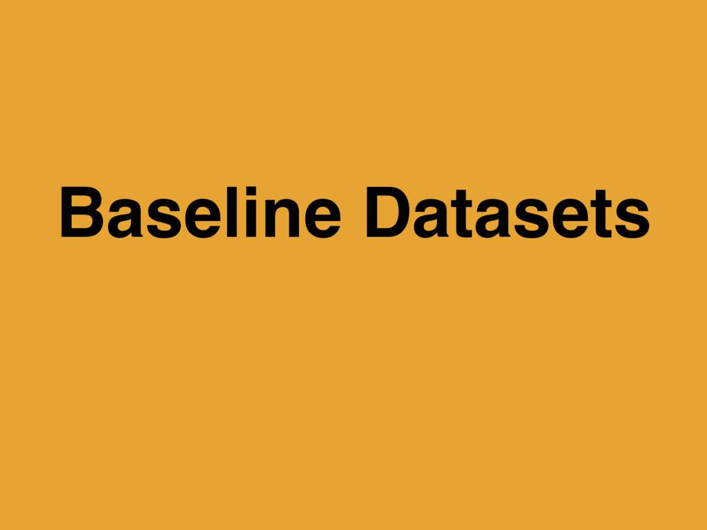Baseline Datasets