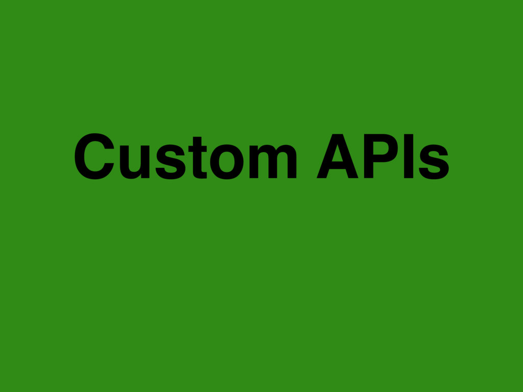 Custom APIs