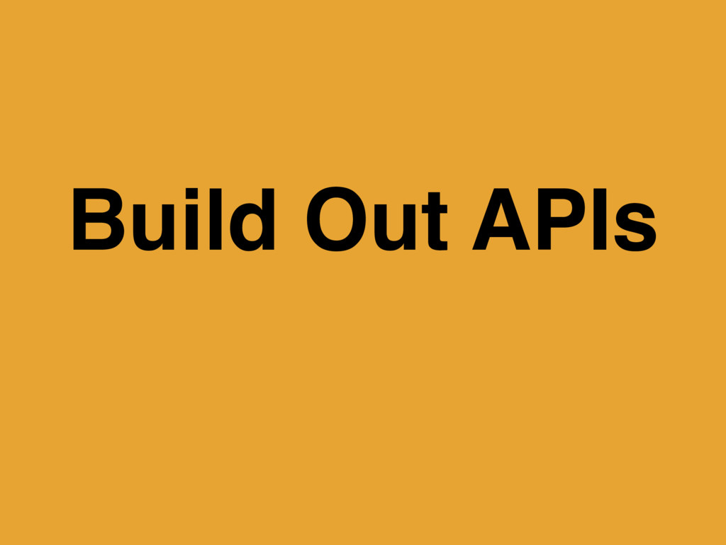 Build Out APIs