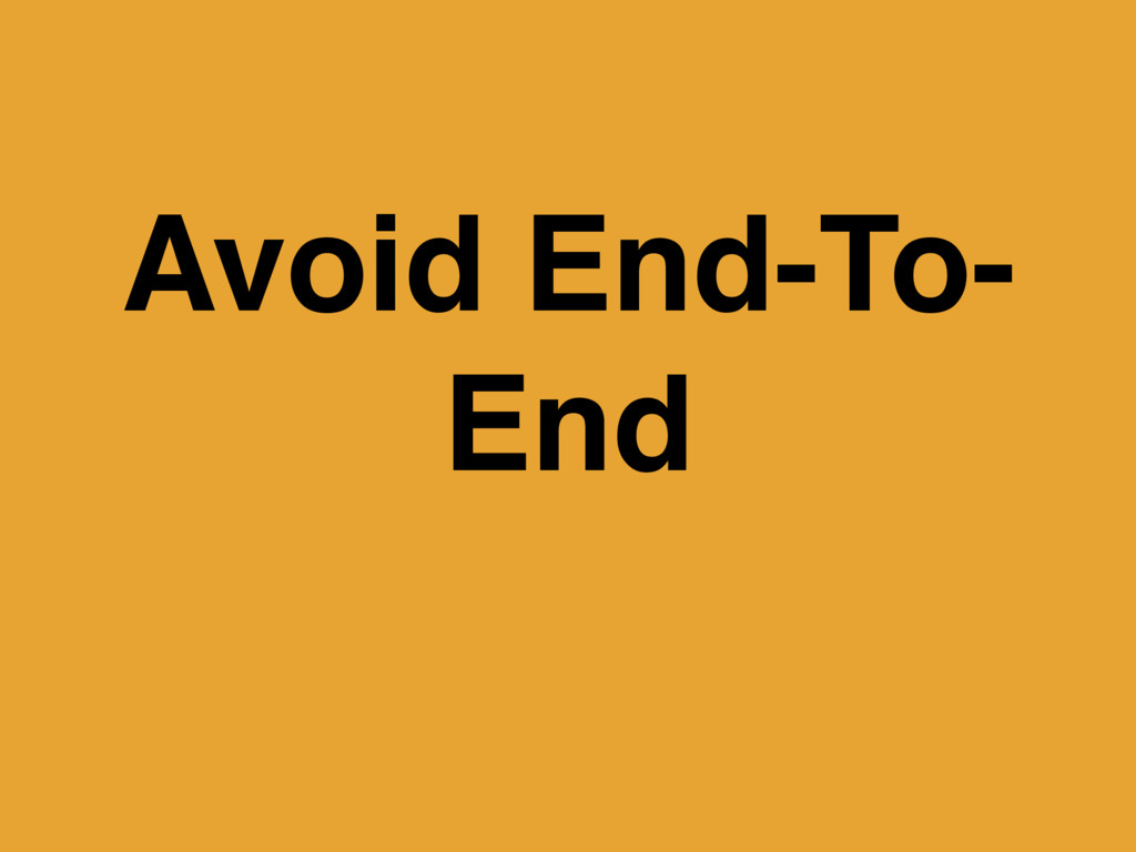 Avoid End-To- End