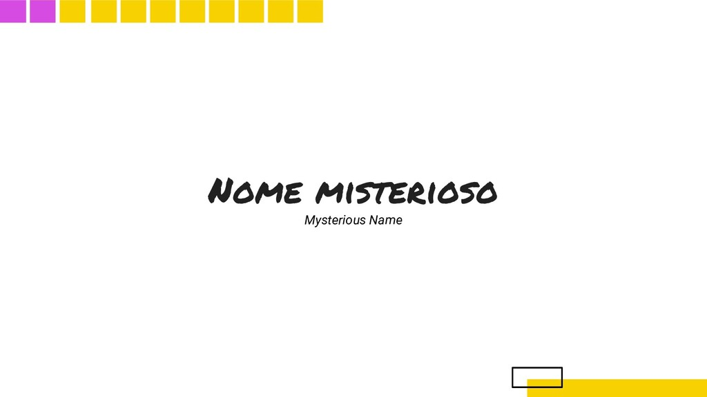 Nome misterioso Mysterious Name