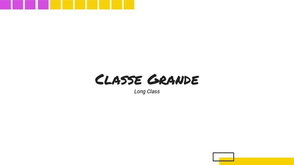 Classe Grande Long Class