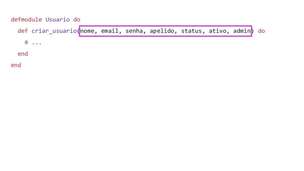 defmodule Usuario do def criar_usuario(nome, em...
