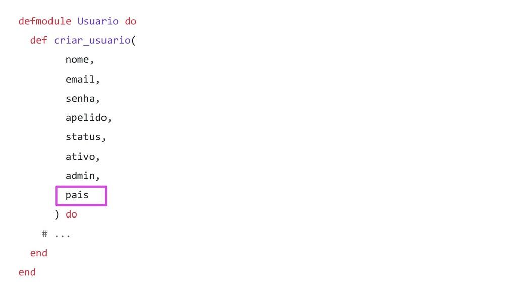 defmodule Usuario do def criar_usuario( nome, e...