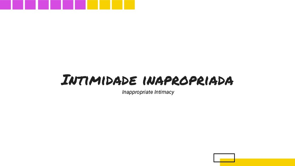 Intimidade inapropriada Inappropriate Intimacy