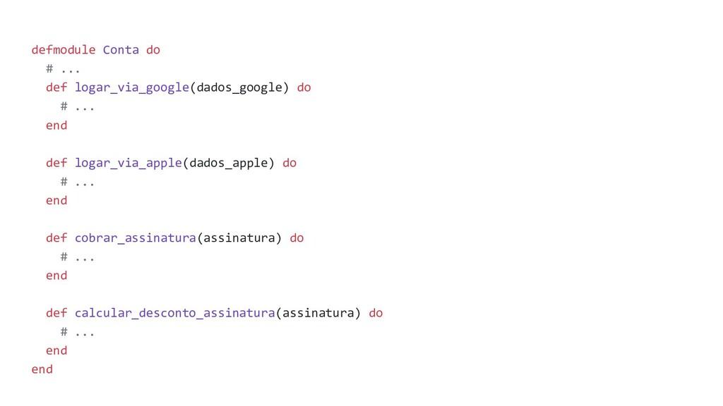 defmodule Conta do # ... def logar_via_google(d...