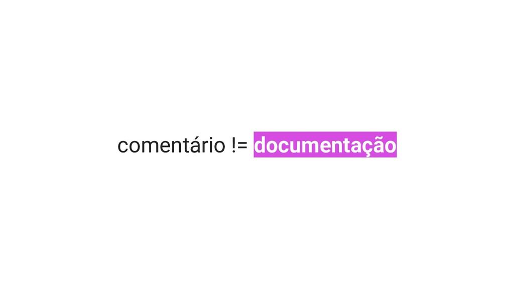 comentário != documentação