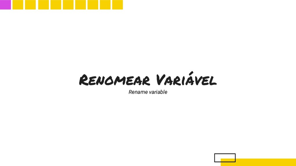 Renomear Variável Rename variable