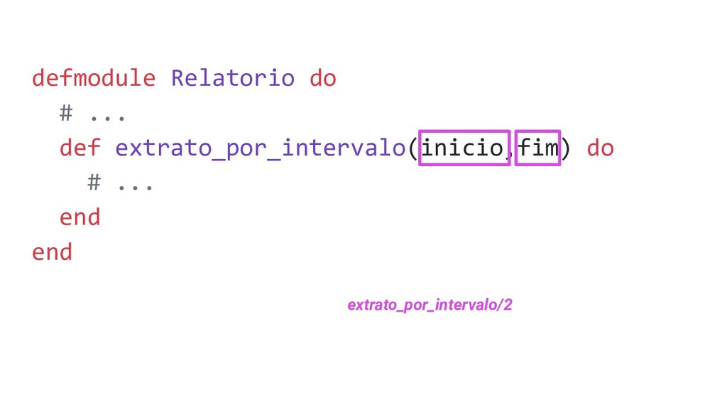 defmodule Relatorio do # ... def extrato_por_in...