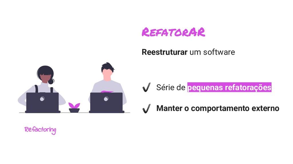 RefatorAR Refactoring Reestruturar um software ...