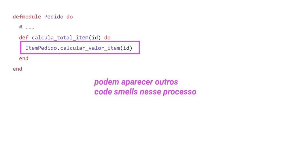 defmodule Pedido do # ... def calcula_total_ite...