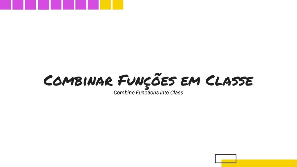 Combinar Funções em Classe Combine Functions in...