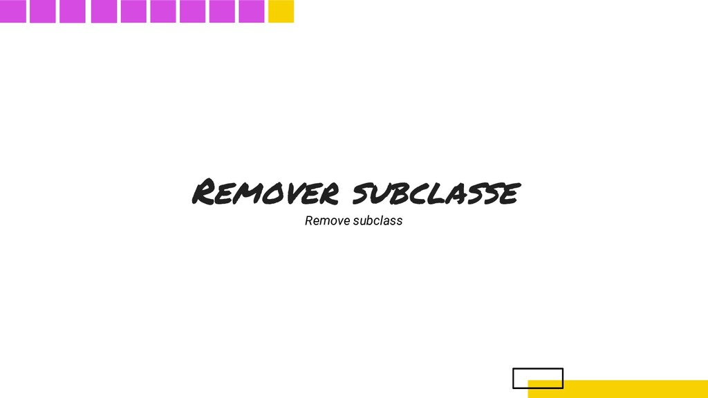 Remover subclasse Remove subclass
