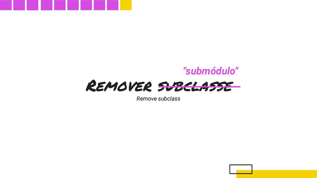 "Remover subclasse Remove subclass ""submódulo"""
