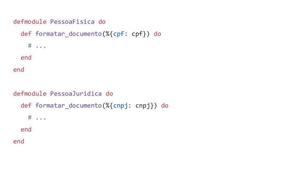 defmodule PessoaFisica do def formatar_document...