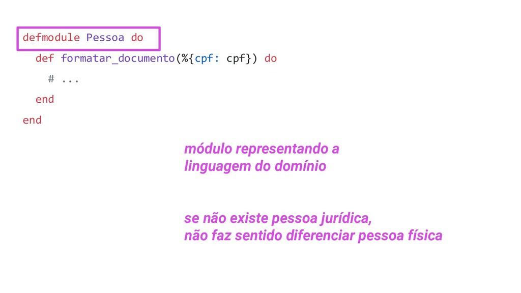 defmodule Pessoa do def formatar_documento(%{cp...