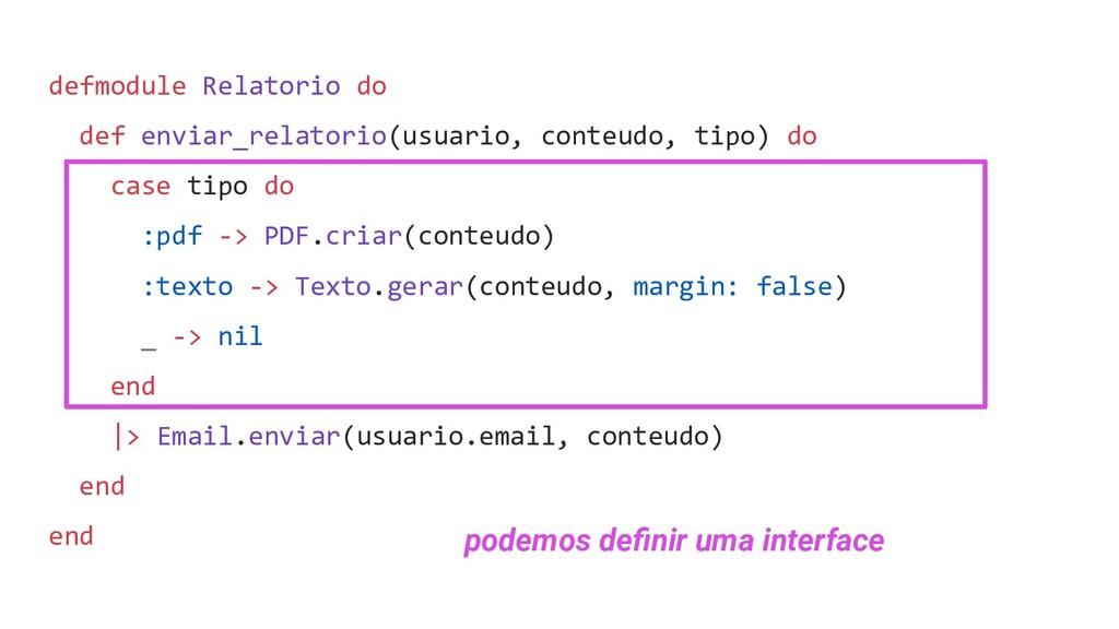 defmodule Relatorio do def enviar_relatorio(usu...