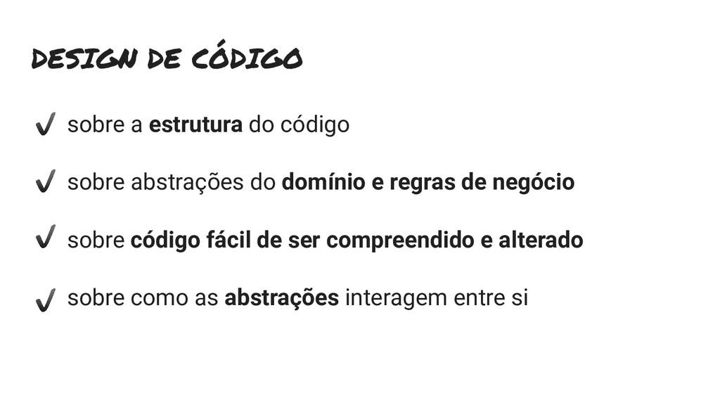 DESIGN DE CÓDIGO sobre a estrutura do código so...