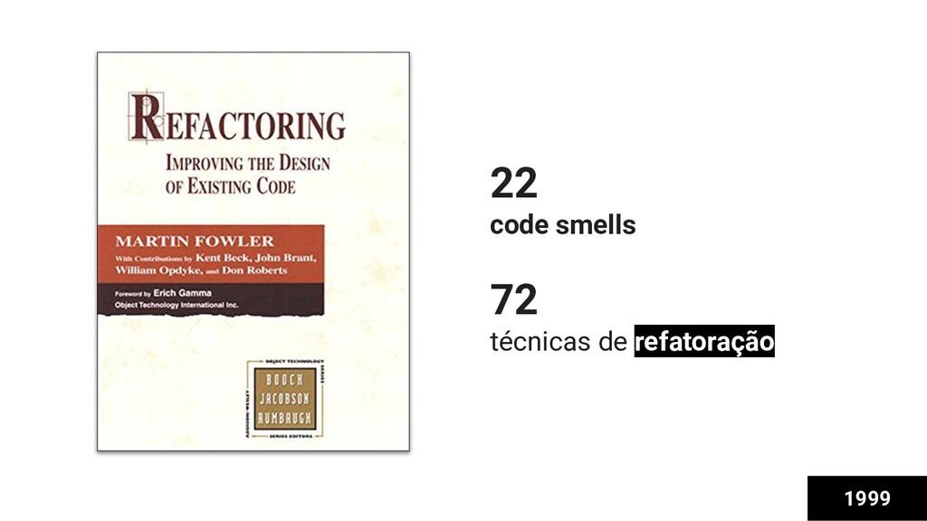 Martin Fowler 22 code smells 72 técnicas de ref...