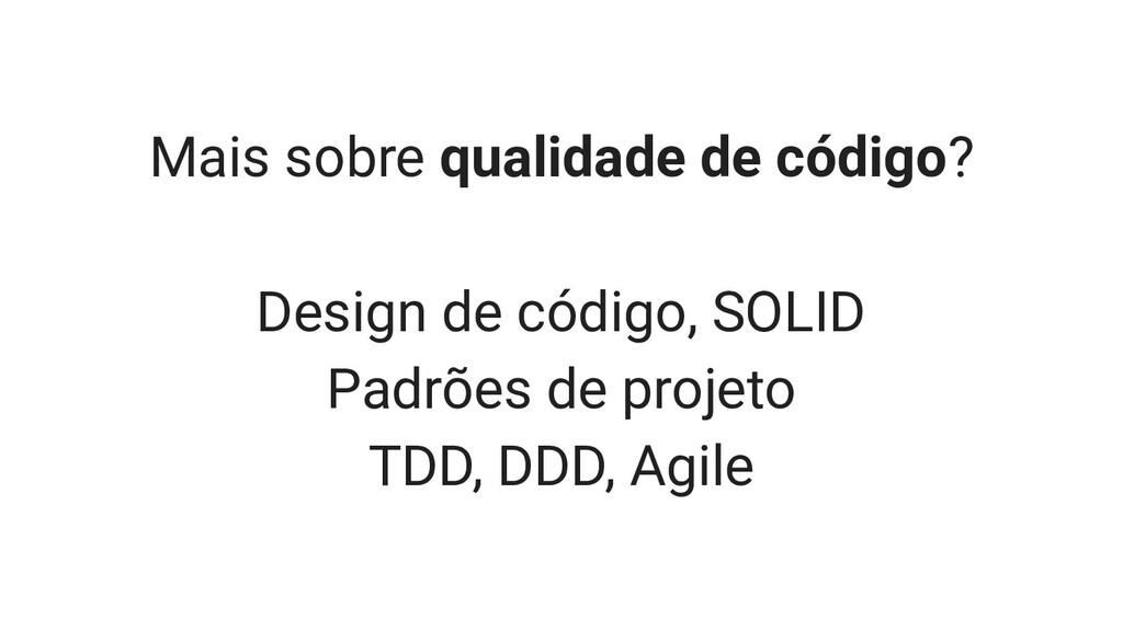 Mais sobre qualidade de código? Design de códig...