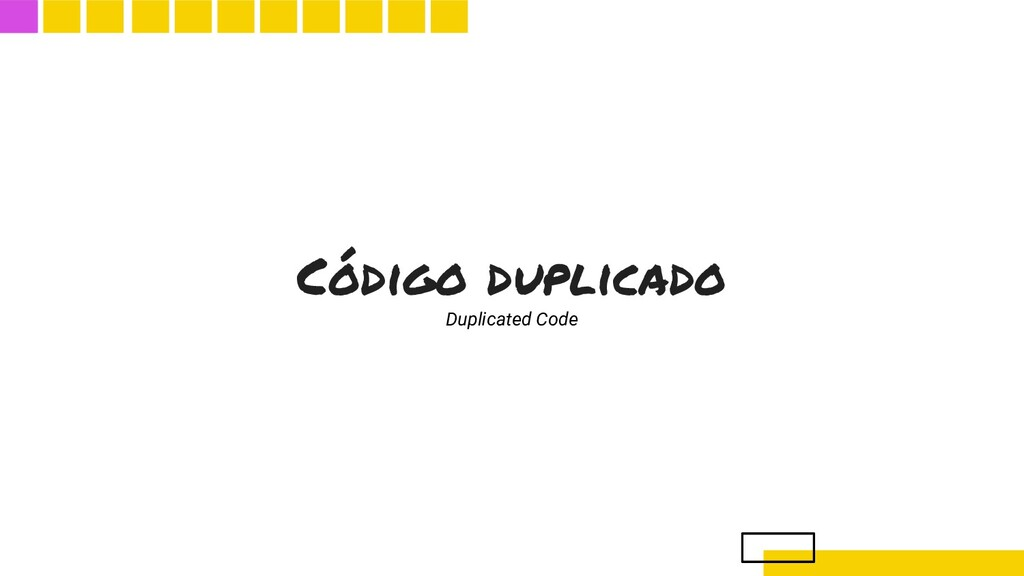 Código duplicado Duplicated Code