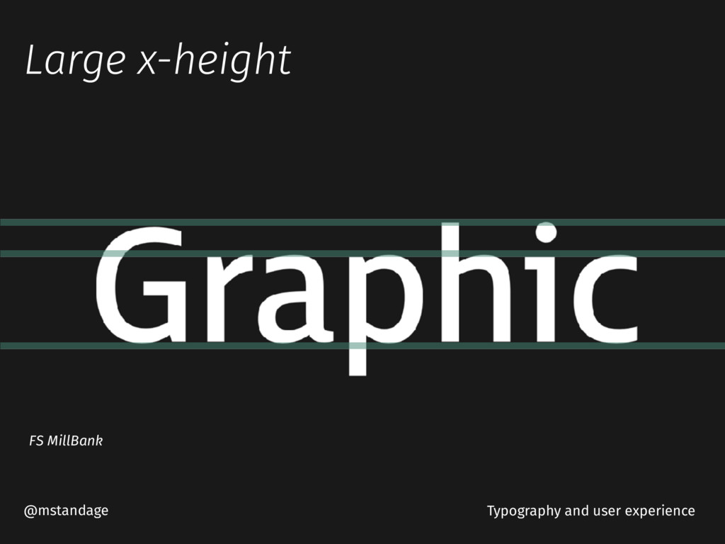Large x-height @mstandage FS MillBank Typograph...