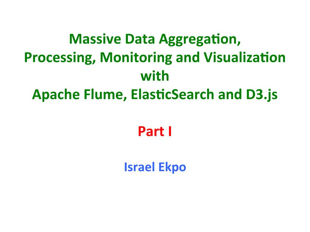 Massive Data Aggrega-on,   Processi...
