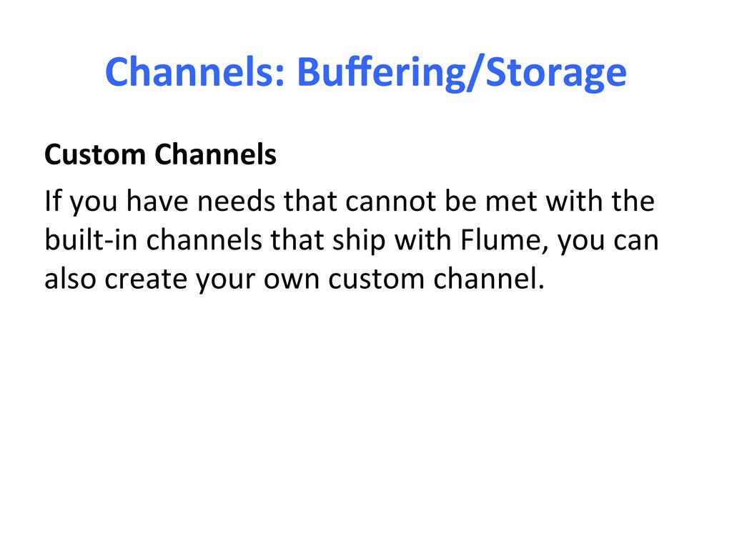Channels: Buffering/Storage  Custom Cha...
