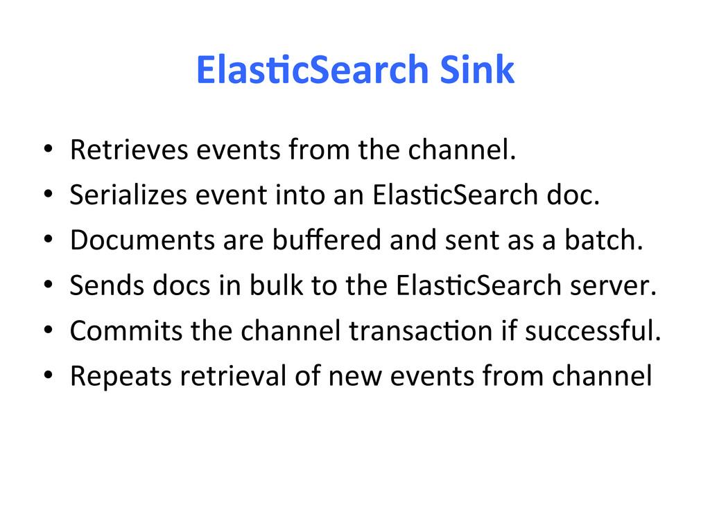 Elas-cSearch Sink  • Retrieves events...