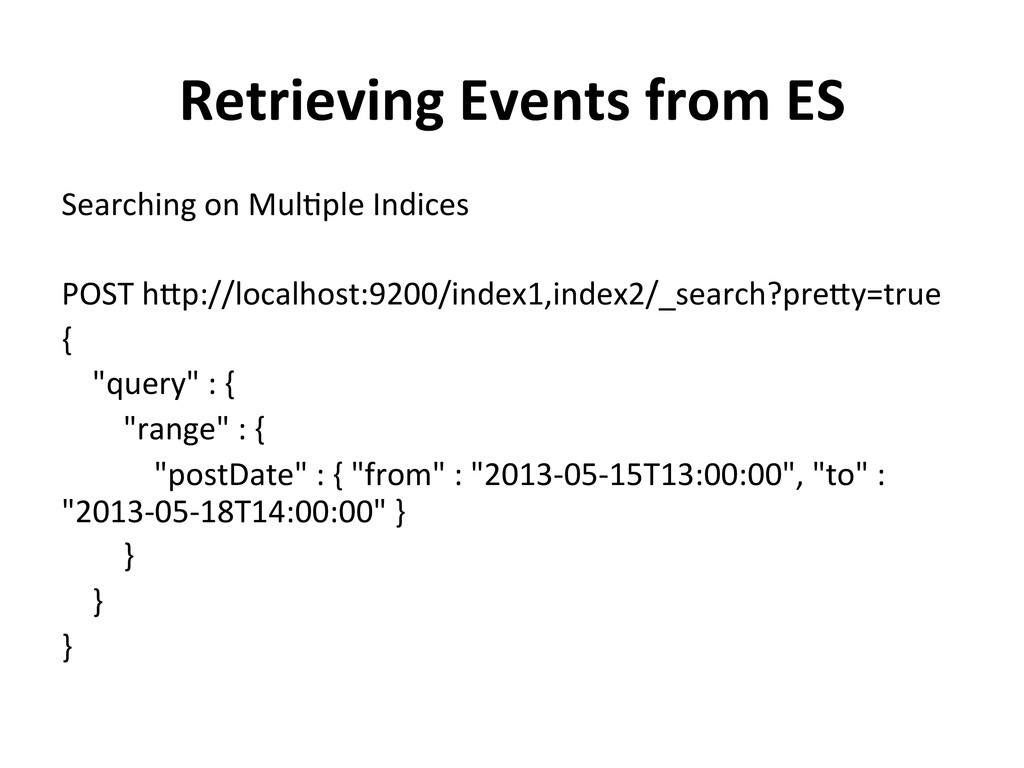 Retrieving Events from ES  Searchin...
